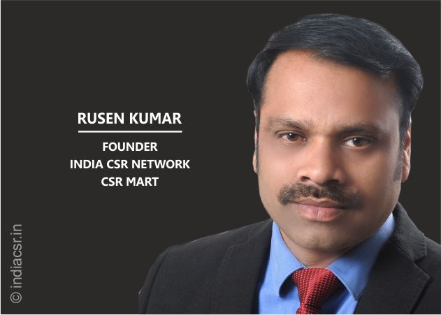 Rusen Kumar, Founder of India CSR Network and CSR Mart.